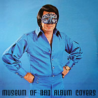 Museum of Bad Album Covers.